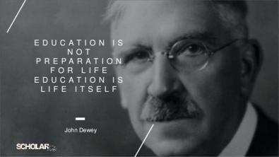 john-dewey-education-quotes-4-e-d-u-c-a-t-i-o-n-i-s-n-o-t-p-r-e-p-a-r-a-t-i-o-n-f-o-r-l-i-f-e-e-d-u-c-a-t-i-o-n-i-s-l-i-f-e-i-t-s-e-l-f-john-john-dewey-progressive-education-quotes